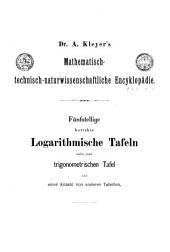 Fünfstellige korrekte logarithmische Tafeln: nebst einer trigonometrischen Tafel...