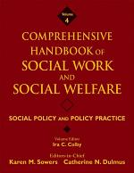 Comprehensive Handbook of Social Work and Social Welfare, Social Policy and Policy Practice