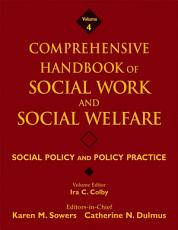 Comprehensive Handbook of Social Work and Social Welfare  Social Policy and Policy Practice PDF