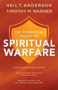 The Essential Guide to Spiritual Warfare Book