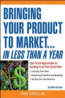Bringing Your Product to Market   In Less Than a Year PDF
