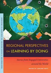 Regional Perspectives on Learning by Doing: Stories from Engaged Universities around the World