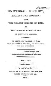 Universal History, Ancient and Modern: From the Earliest Records of Time, to the General Peace of 1801, Volume 8