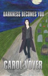 Darkness Becomes You