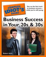 The Complete Idiot s Guide to Business Success In Your 20s   30s PDF