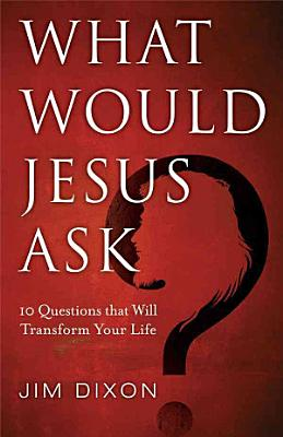 What Would Jesus Ask  PDF