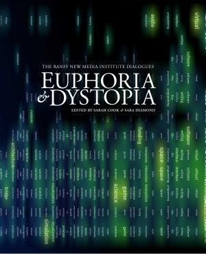 Euphoria and Dystopia