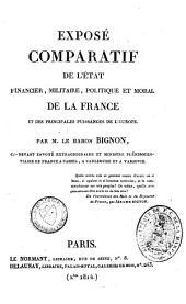 Expose comparatif de l'etat financier militaire, politique et moral de la France et des principales puissances de l'Europe. -Paris, Le Normant 1814