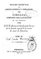 Tratado elemental de afectos esternos [sic] y operaciones de cirugía...