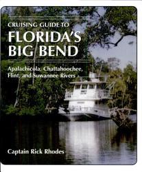 Cruising Guide to Florida s Big Bend PDF