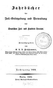 Jahrbücher der Zoll-Gesetzgebung und Verwaltung des Deutschen Zoll- und Handelsvereins: 1834