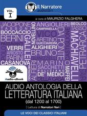 Audio antologia della Letteratura Italiana (Volume I, dal 1200 al 1700) (Audio-eBook)