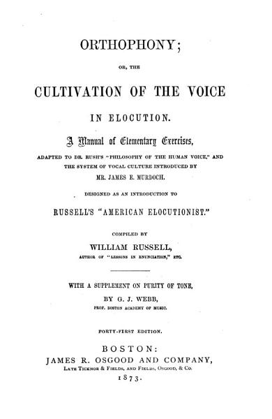 Download Orthophony  Or  The Cultivation of the Voice in Elocution Book