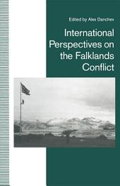 International Perspectives on the Falklands Conflict: A Matter of Life and Death