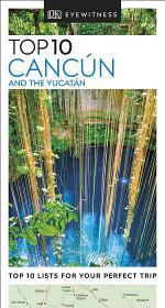 DK Eyewitness Top 10 Cancún and the Yucatán