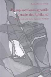 Präimplantationsdiagnostik: jenseits des Rubikons?: individual- und sozialethische Aspekte der PID/PGD