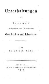 Unterhaltungen für Freunde altdeutscher ... Geschichte und Literatur