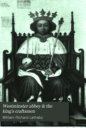 Westminster Abbey and the Kings' Craftsmen: A Study of Mediaeval Building