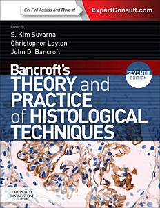 Bancroft s Theory and Practice of Histological Techniques E Book PDF Book