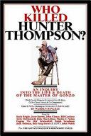 Who Killed Hunter Thompson?
