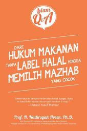 Dari Hukum Makanan tanpa Label Halal hingga Memilih Mazhab yang Cocok.: Islam Q & A