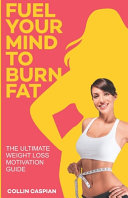 Fuel Your Mind To Burn Fat PDF