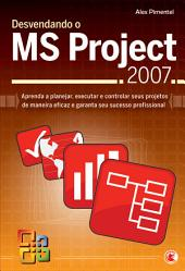 Desvendando o MS Project 2007
