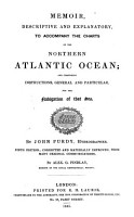 Memoir  descriptive and explanatory  to accompany the general chart of the Northern ocean  Davis  strait and Baffin s bay PDF