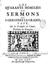 Les quarante homélies ou sermons de Saint Grégoire le Grand, sur les évangiles de l'année