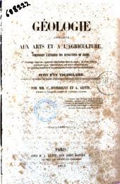 Géologie appliquée aux arts et à l'agriculture comprenant l'ensemble des révolutions du globe ... par C. D'Orbigny et A. Gente