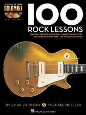 100 Rock Lessons: Guitar Lesson Goldmine Series