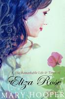 The Remarkable Life and Times of Eliza Rose PDF