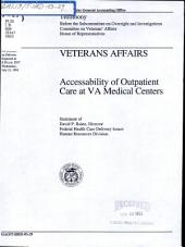 Veterans Affairs: Accessability of Outpatient Care at VA Medical Centers : Statement of David P. Baine, Director, Federal Health Care Delivery Issues, Human Resources Division, Before the Subcommittee on Oversight and Investigations, Committee on Veterans' Affairs, House of Representatives