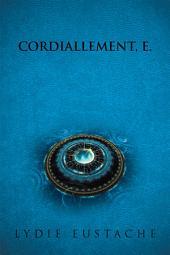 CORDIALLEMENT, E.