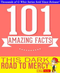 This Dark Road To Mercy 101 Amazing Facts You Didn T Know Book PDF