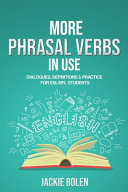 More Phrasal Verbs in Use