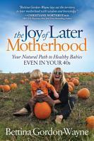 The Joy of Later Motherhood PDF