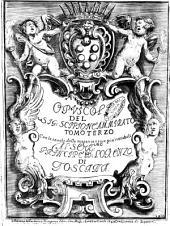 Opuscoli del sig. Scipione Ammirato tomo primo -terzo con le tauole delle materie e cose più notabili ..: Volume 3
