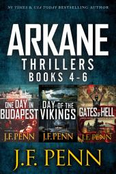 ARKANE Thrillers Books 4-6: One Day in Budapest, Day of the Vikings, Gates of Hell