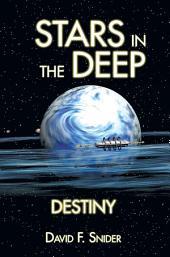 Stars in the Deep: Destiny