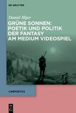 Gr  ne Sonnen  Poetik und Politik der Fantasy am Medium Videospiel PDF