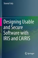 Designing Usable and Secure Software with IRIS and CAIRIS PDF
