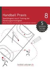 Handball Praxis 8 - Spielfähigkeit durch Training der Handlungsschnelligkeit