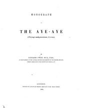 Monograph on the Aye-aye (Chiromys Madagascariensis, Cuvier)
