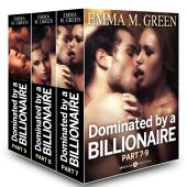 Boxed Set: Dominated by a Billionaire - Part 7-9: Irresistible Billionaire
