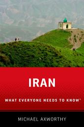 Iran: What Everyone Needs to Know?