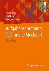 Aufgabensammlung Technische Mechanik: Ausgabe 23