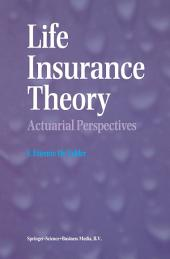 Life Insurance Theory: Actuarial Perspectives
