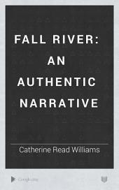 Fall River: An Authentic Narrative