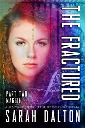 The Fractured: Maggie: (Fractured #2)